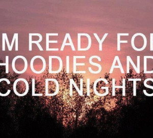 ready for hoodies and cold nights