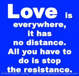 . All you have to do is stop the resistance. | Share Inspire Quotes ...