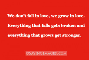 We Don't Fall In Love, We Grow In Love: Quote About We Dont Fall In ...