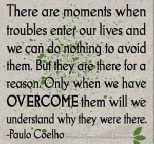 Quotes about when trouble enter our lives
