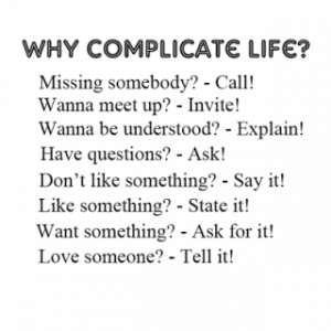 Why complicated life...