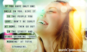 ... in the street and start grinning 'Good morning' at total strangers