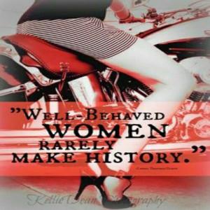 Women Biker Quotes Well behaved women motorcycle