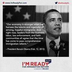 Are you ready for immigration reform? President Barack Obama is! # ...