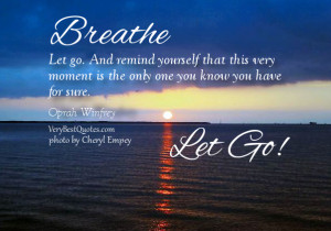 Breathe-let-go-quotes-live-in-present-moment-quotes.jpg