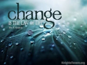 """Change is the law of life."""" -John F. Kennedy inspirational quote ..."""