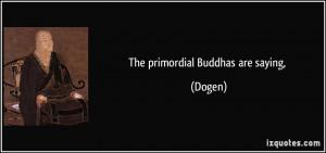 Zen Master Dogen Quotes