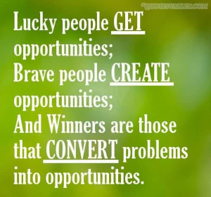 Lucky People Get Opportunities