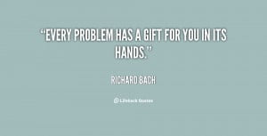 quote-Richard-Bach-every-problem-has-a-gift-for-you-91469.png