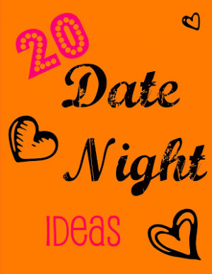 20 Date Night Ideas