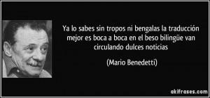 ... en el beso bilingüe van circulando dulces noticias (Mario Benedetti