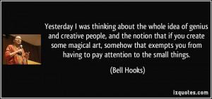 was thinking about the whole idea of genius and creative people ...