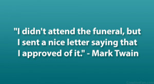 """... sent a nice letter saying that I approved of it."""" – Mark Twain"""
