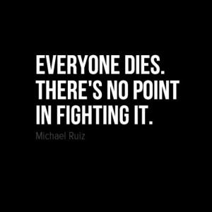 Can't escape death… #quotes