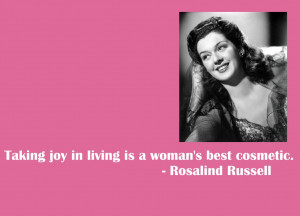 Beauty Quote: Rosalind Russell