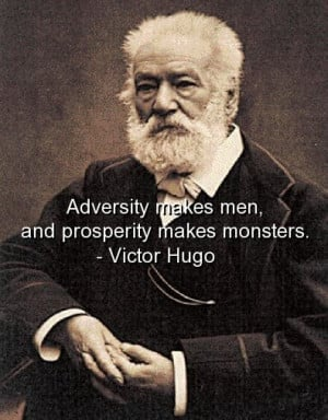 ... /uploads/2012/11/victor-hugo-quotes-sayings-adversity-prosperity.jpg