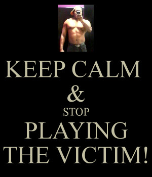 Stop Playing the Victim Quotes