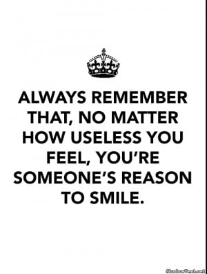 You're Someone's Reason to Smile