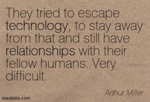 They tried to escape technology, to stay away from that and still have ...