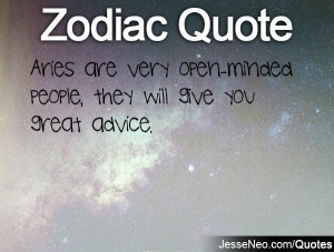Aries Sayings Aries are very open-minded