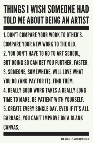 Things I wish someone had told me about being an artist. #art #quotes ...