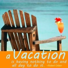 vacation is having nothing to do and all day to do it. On a #beach ...