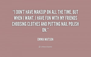 quote-Emma-Watson-i-dont-have-makeup-on-all-the-154485.png