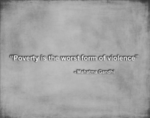 Tagged with: mahatma gandhi , Poverty , quotes , Why Poverty