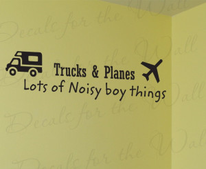 Trucks & Planes Noisy Boy Things Wall Decal Quote