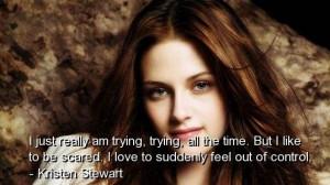 60527-Kristen+stewart+quotes+sayings.jpg