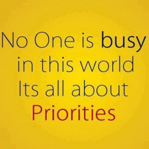 quotes priorities quote true truth make time