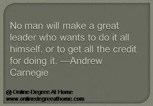 Educational leadership quotes. No man will make a great leader who ...