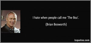 quote-i-hate-when-people-call-me-the-boz-brian-bosworth-21638.jpg