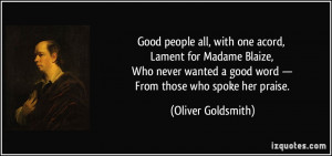 Good people all, with one acord, Lament for Madame Blaize, Who never ...