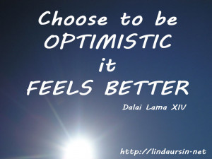 Choose to be optimistic - Sassy Sayings - http://lindaursin.net