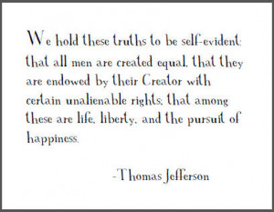 We hold these truths to be self-evident: that all men are created ...