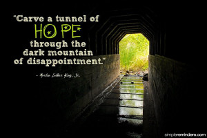 ... on Hope With Quote: Carve a tunnel of hope by Martin Luther King