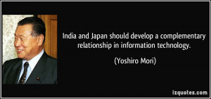 ... complementary relationship in information technology. - Yoshiro Mori