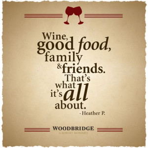 wine, good #food, #family and #friends - that's what it's all about ...