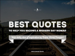 Top Quotes for Modern Day Nomads to Inspire and Motivate