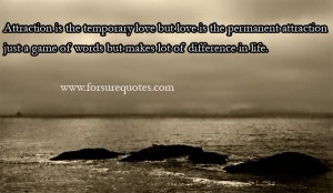 Attraction Is The Temporary Love But Love Is The Permanent Attraction ...