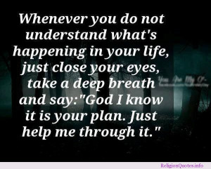 Whenever you do not understand what's happening in your life, just ...