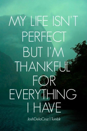 thankful for everything.