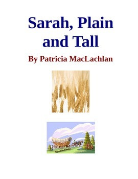 ... Study, Sarah, Plain and Tall (by Patricia MacLachlan) Study Guide
