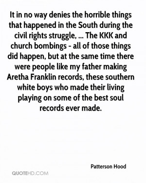 happened in the South during the civil rights struggle, ... The KKK ...