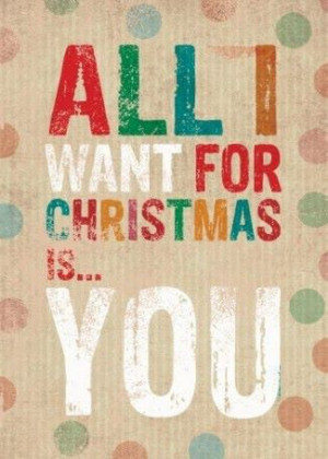 Home » Picture Quotes » Sweet » All I want for christmas is you
