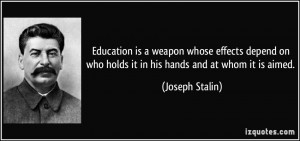 Education is a weapon whose effects depend on who holds it in his ...