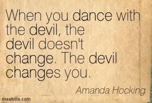 Quotation-Amanda-Hocking-dance-devil-change-Meetville-Quotes-157447