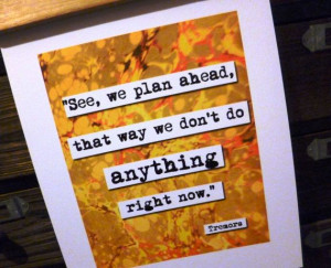 Tremors Plan Ahead Quote Print