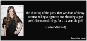... shooting a gun aren't like normal things for a 13-year old girl